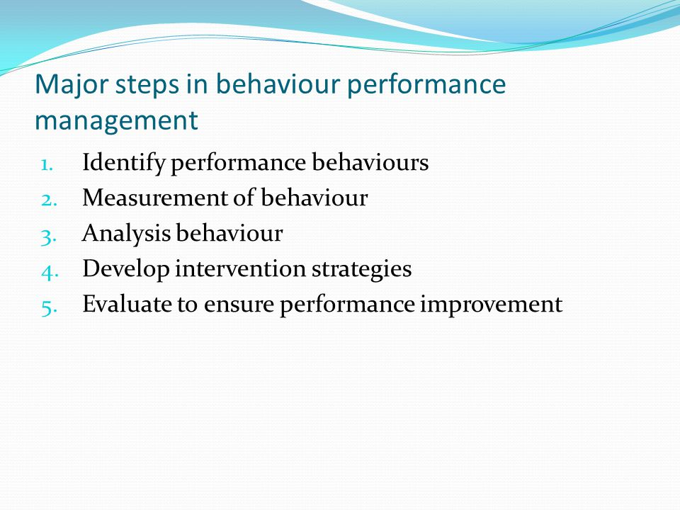 Major steps in behaviour performance management