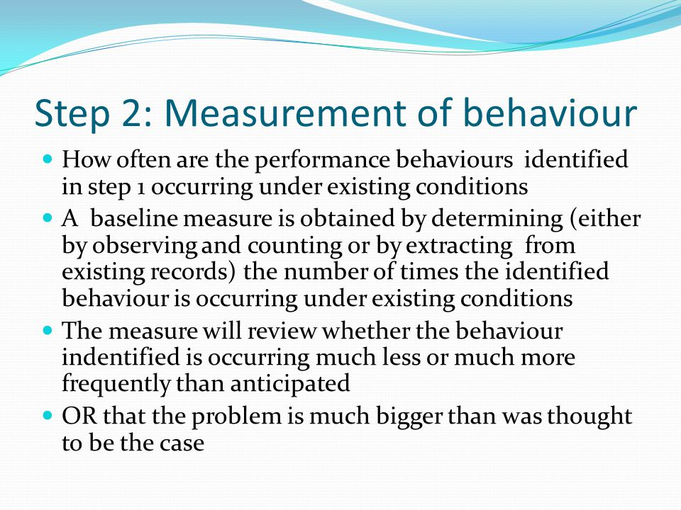 Step 2: Measurement of behaviour