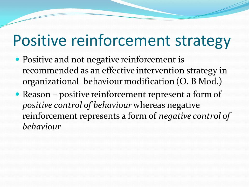 Positive reinforcement strategy