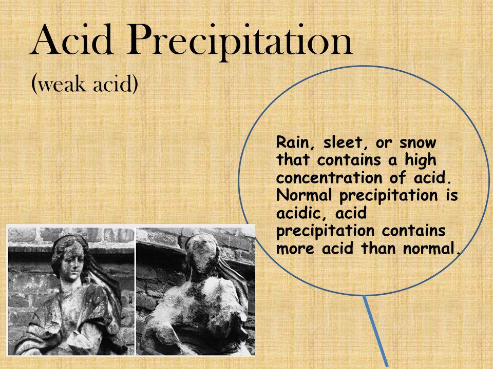 Acid Precipitation (weak acid)