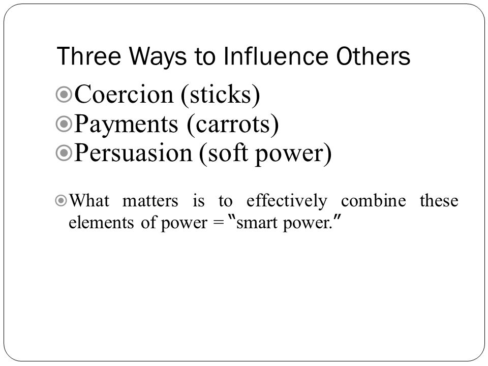 Three Ways to Influence Others