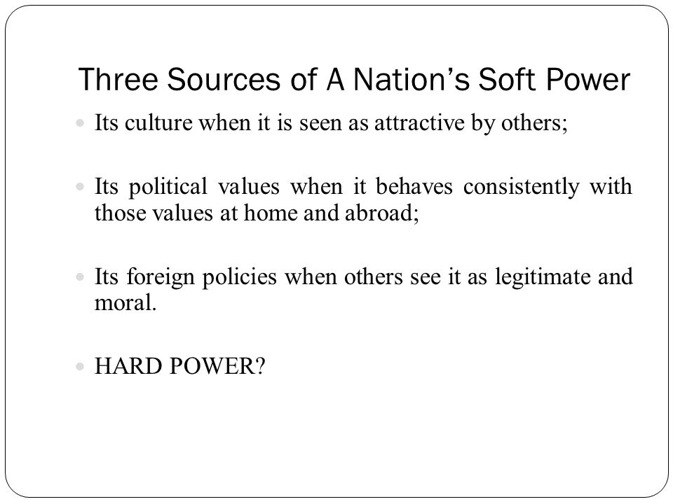 Three Sources of A Nation's Soft Power