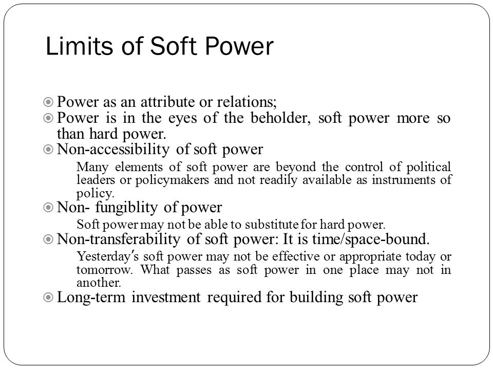 Limits of Soft Power Power as an attribute or relations;