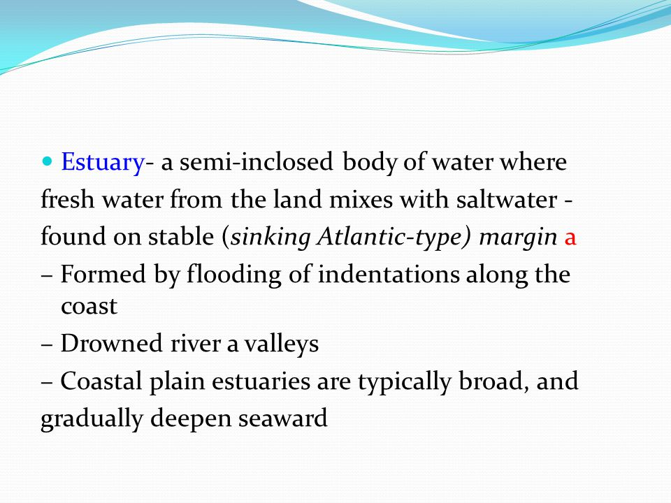 Estuary- a semi-inclosed body of water where