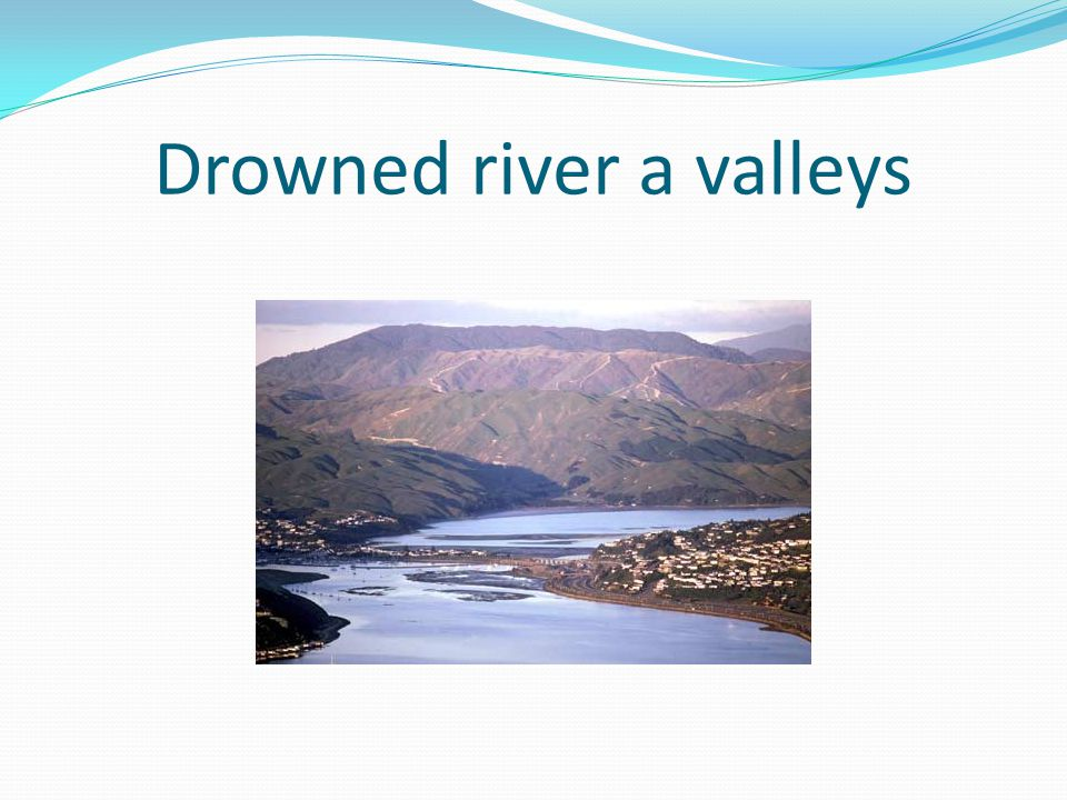 Drowned river a valleys