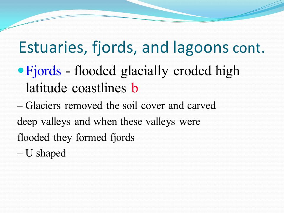 Estuaries, fjords, and lagoons cont.