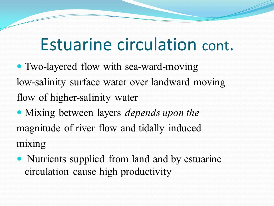 Estuarine circulation cont.