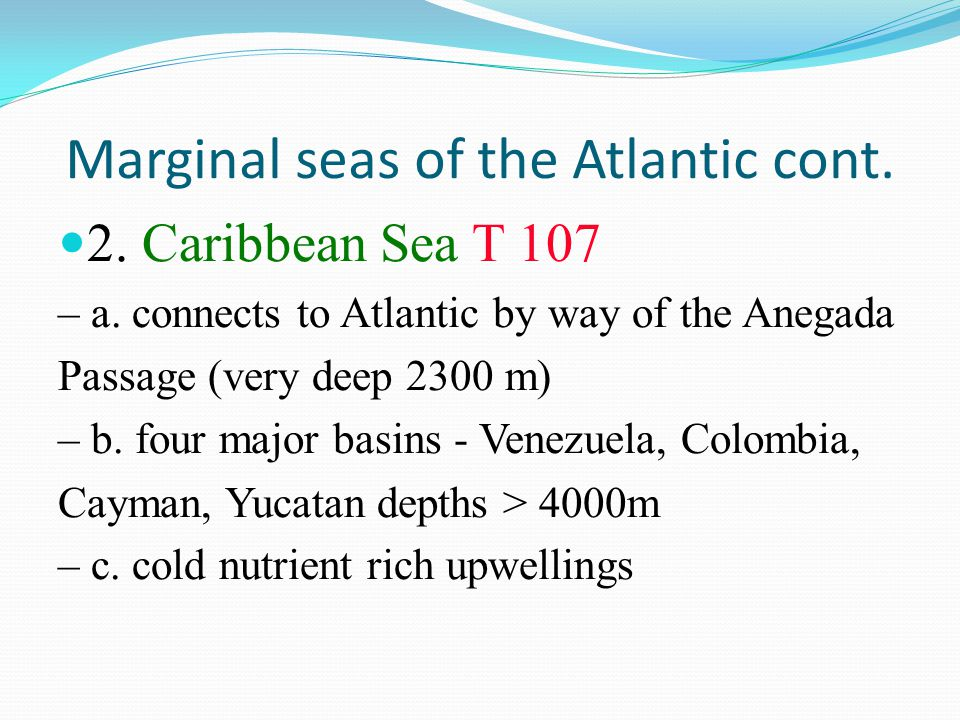 Marginal seas of the Atlantic cont.