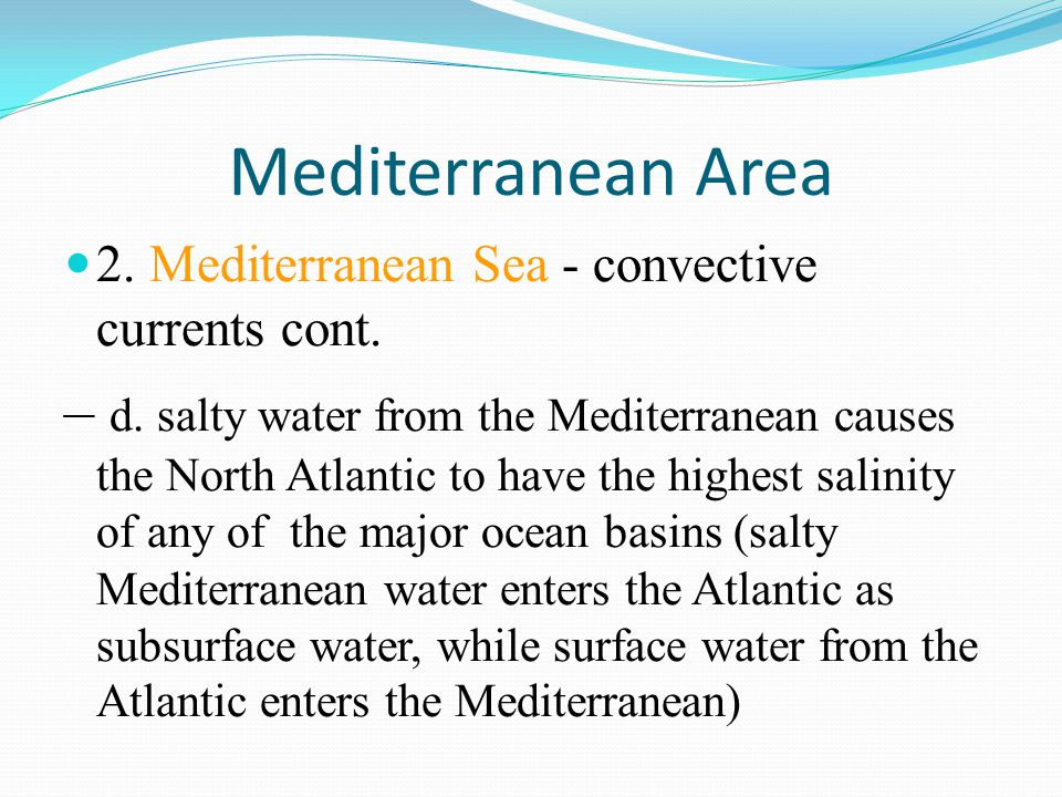 Mediterranean Area 2. Mediterranean Sea - convective currents cont.