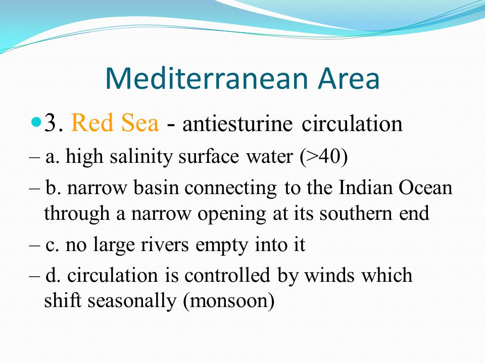 Mediterranean Area 3. Red Sea - antiesturine circulation