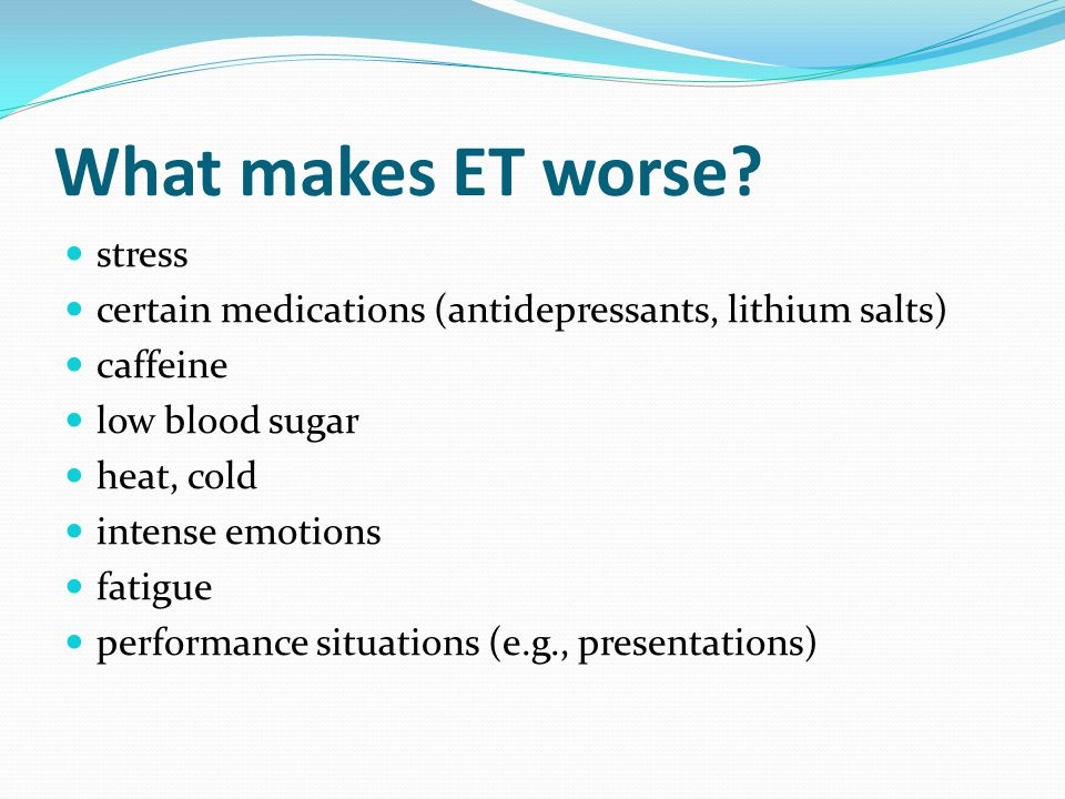 What makes ET worse stress