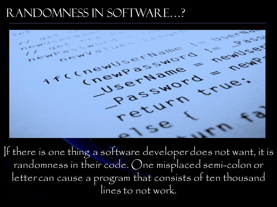 Randomness in Software…
