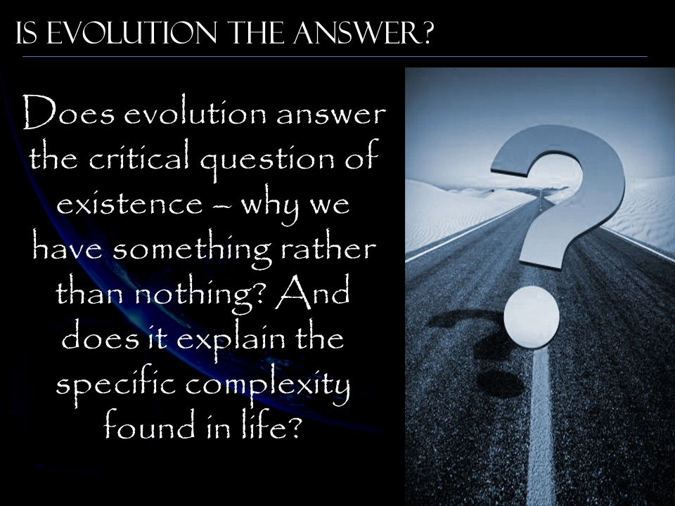 Is Evolution the Answer
