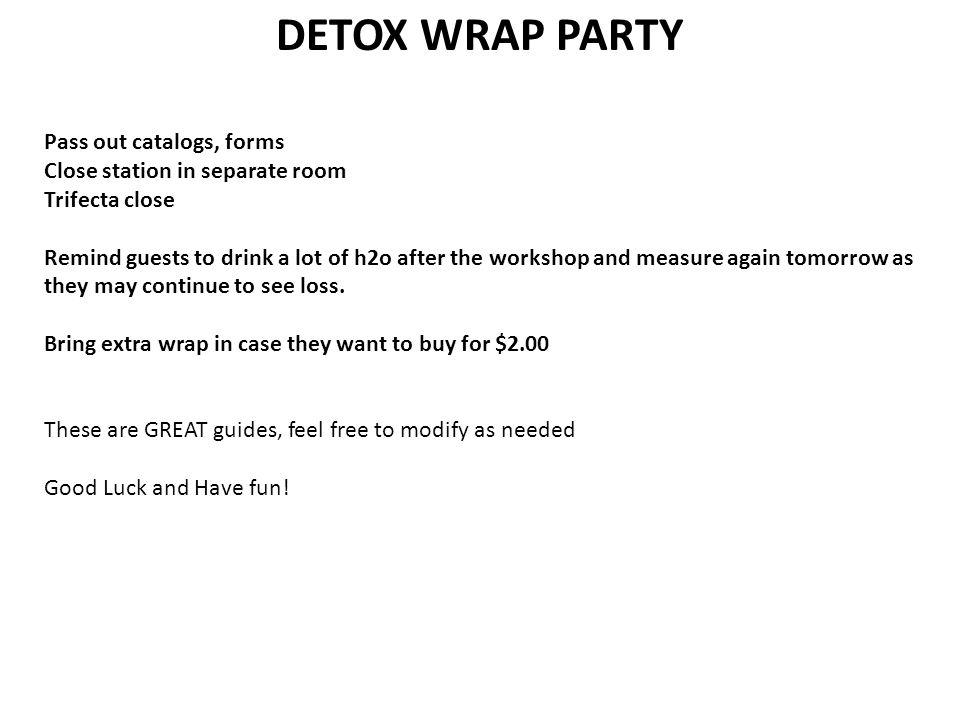 DETOX WRAP PARTY