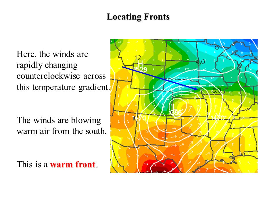 Locating Fronts Here, the winds are rapidly changing counterclockwise across this temperature gradient.