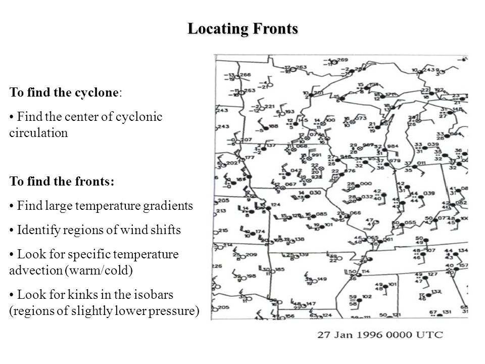 Locating Fronts To find the cyclone: