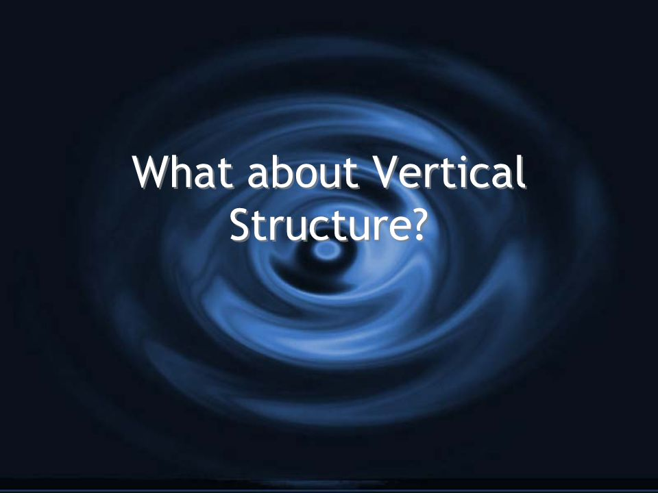 What about Vertical Structure