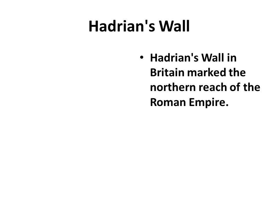 Hadrian s Wall Hadrian s Wall in Britain marked the northern reach of the Roman Empire.