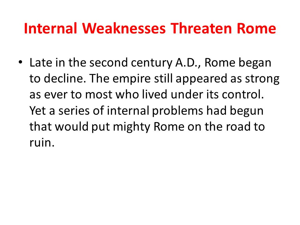 Internal Weaknesses Threaten Rome