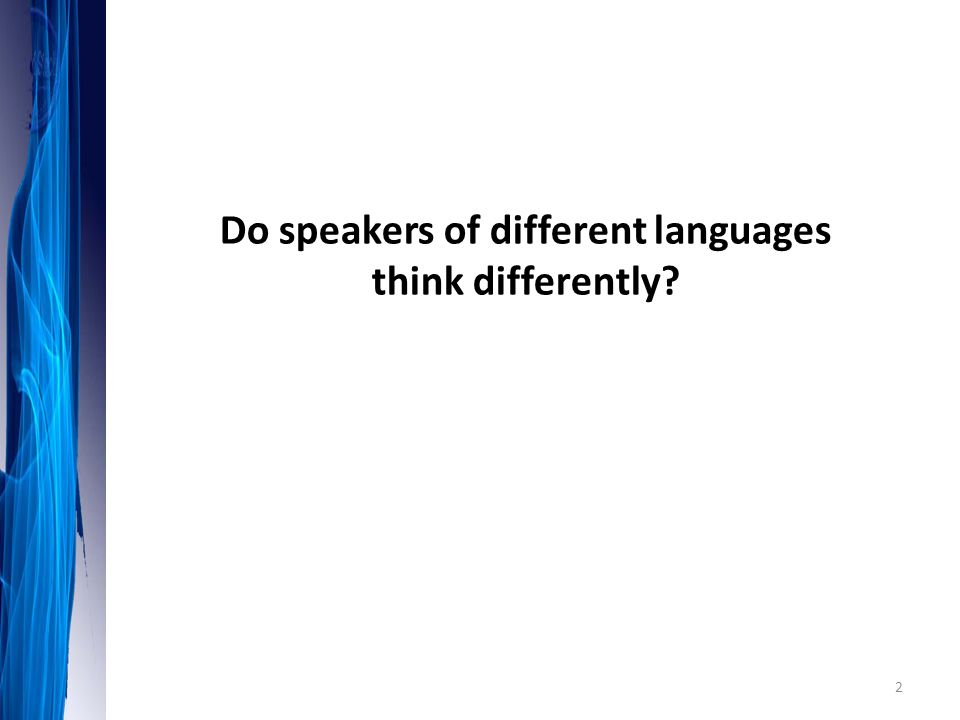 Do speakers of different languages think differently