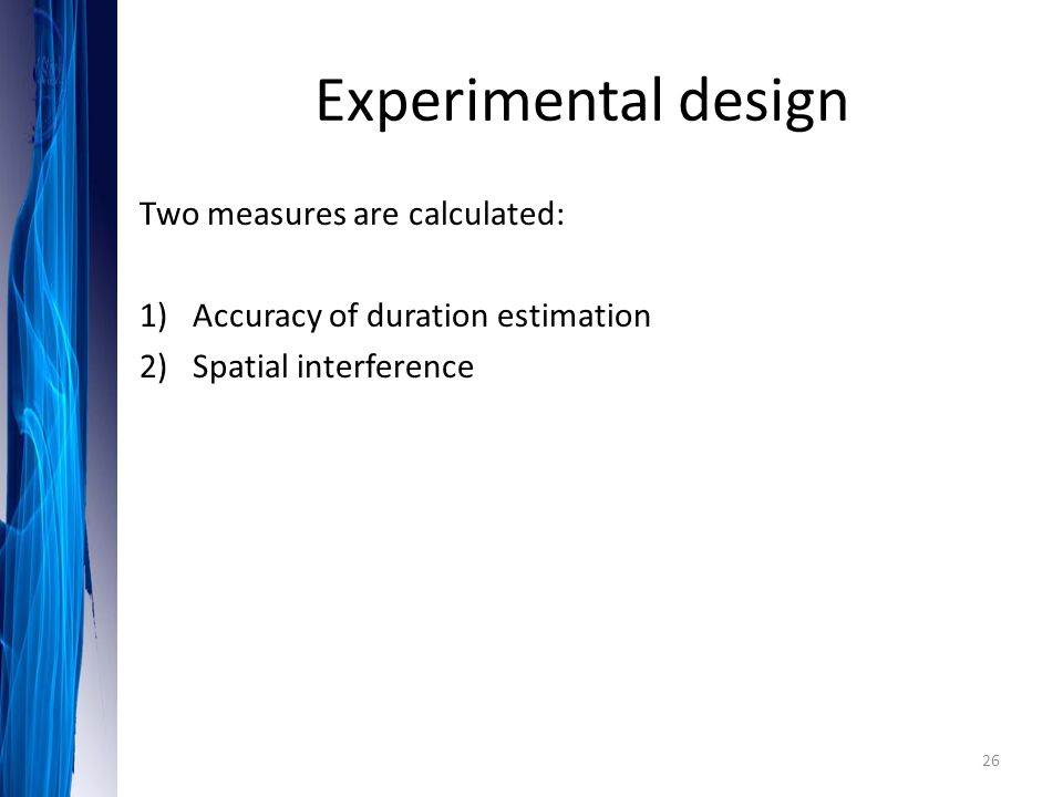 Experimental design Two measures are calculated: