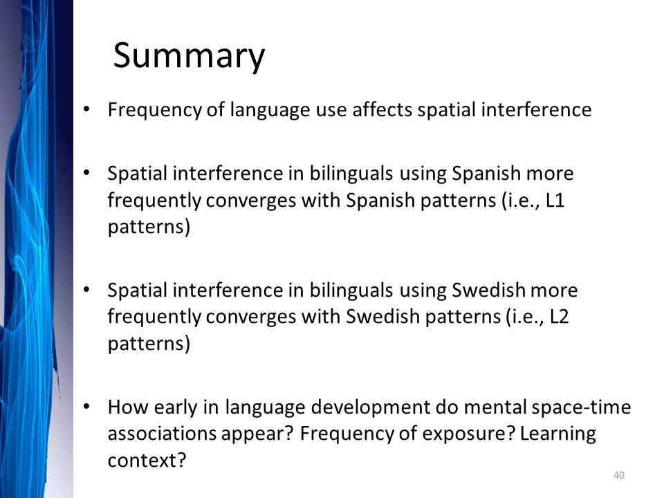 Summary Frequency of language use affects spatial interference