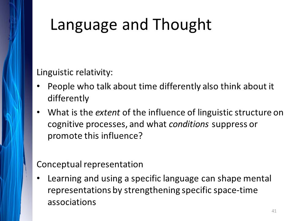 Language and Thought Linguistic relativity: