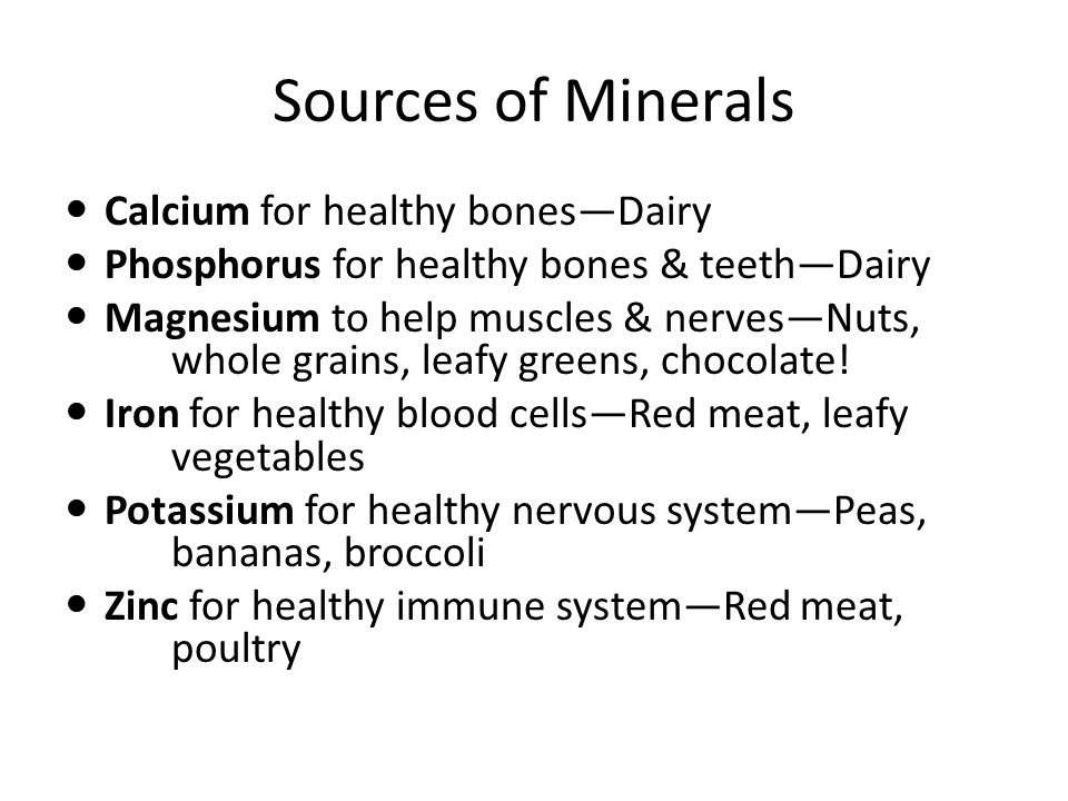 Sources of Minerals Calcium for healthy bones—Dairy