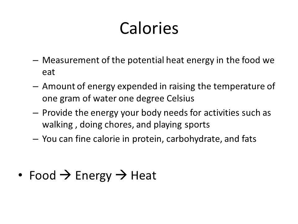 Calories Food  Energy  Heat