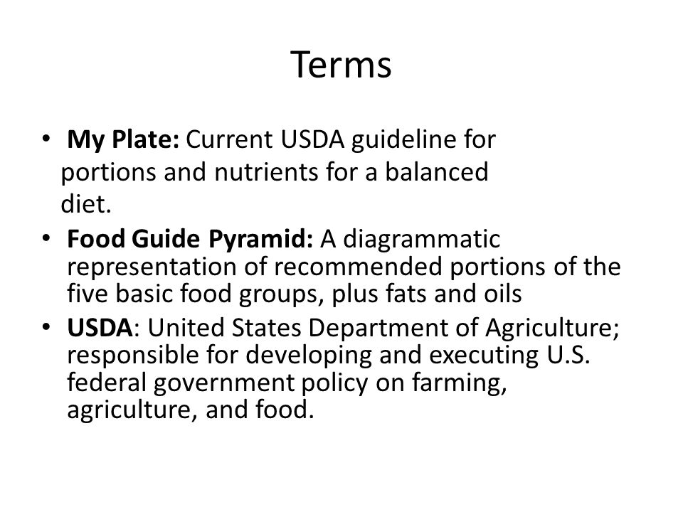 Terms My Plate: Current USDA guideline for