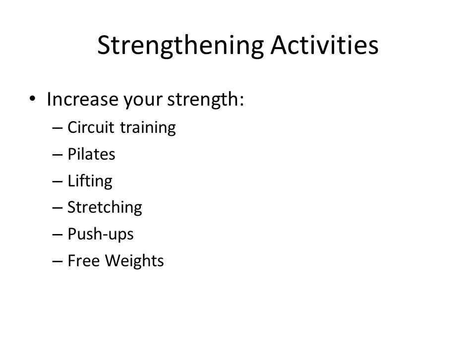 Strengthening Activities