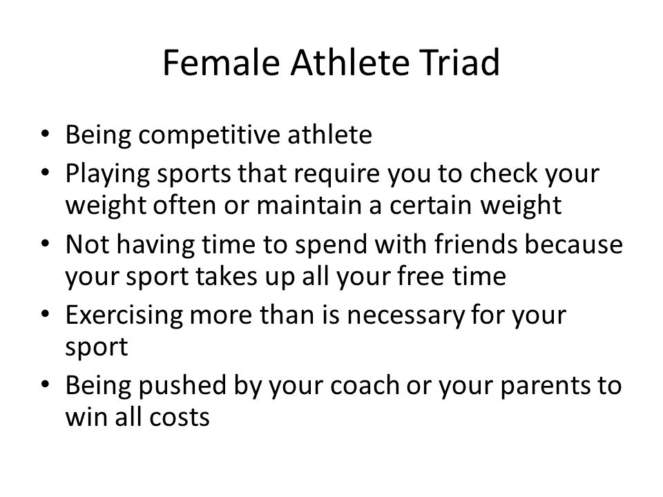 Female Athlete Triad Being competitive athlete