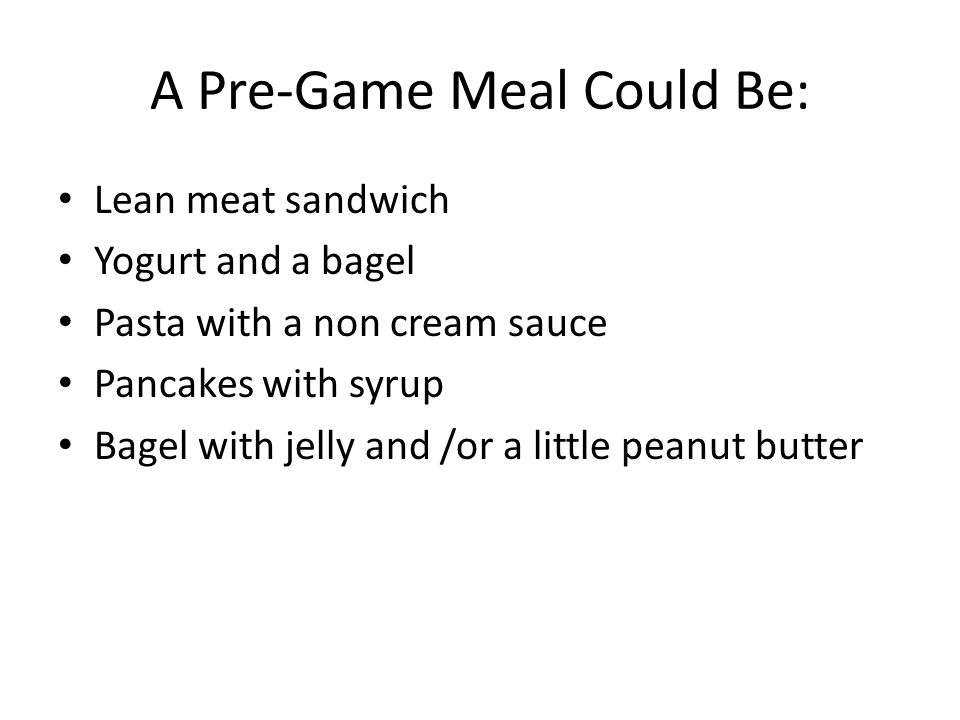 A Pre-Game Meal Could Be:
