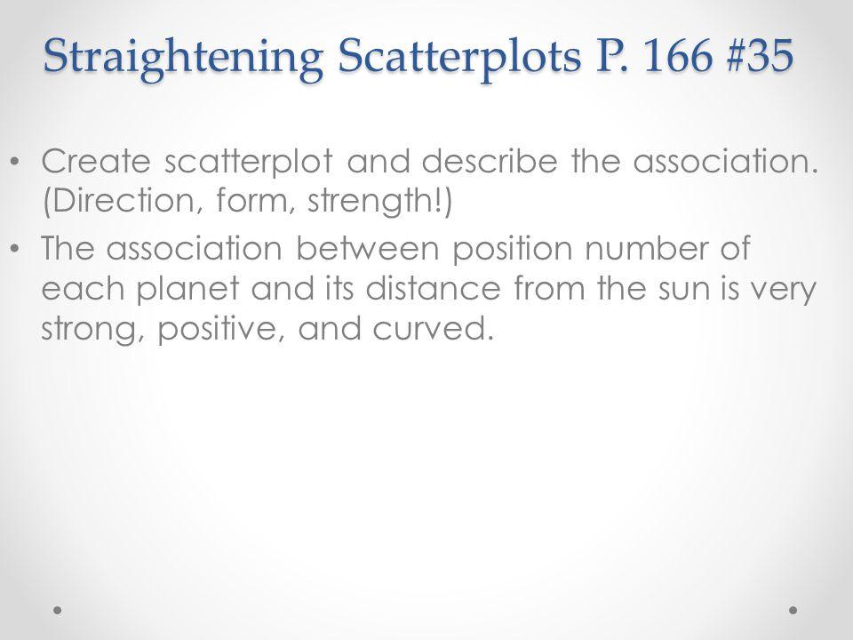 Straightening Scatterplots P. 166 #35