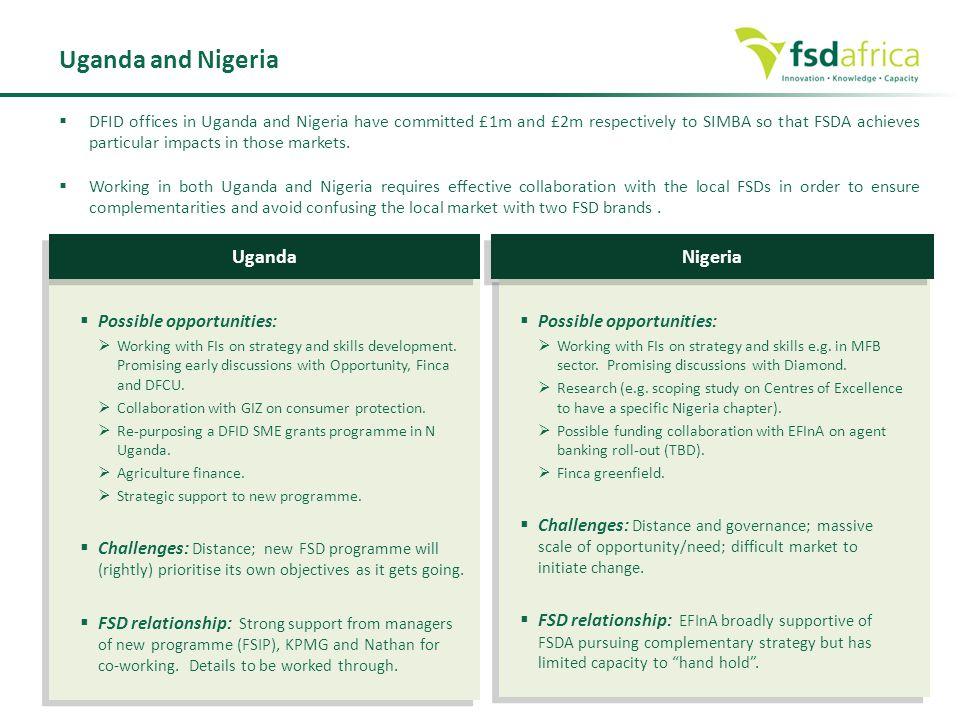Uganda and Nigeria Uganda Nigeria Possible opportunities: