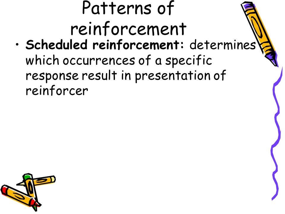 Patterns of reinforcement
