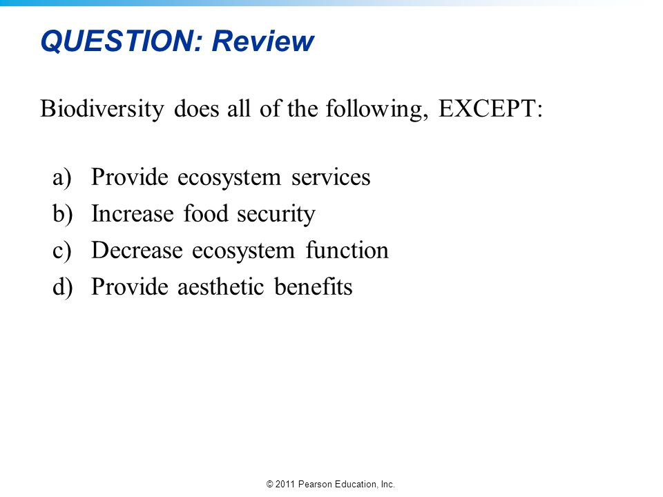 QUESTION: Review Biodiversity does all of the following, EXCEPT:
