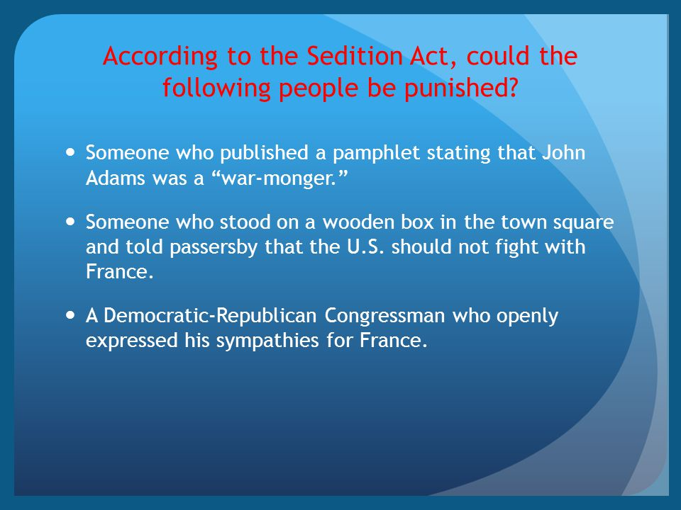 According to the Sedition Act, could the following people be punished