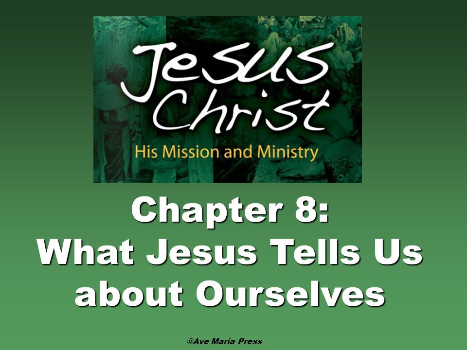 What Jesus Tells Us about Ourselves