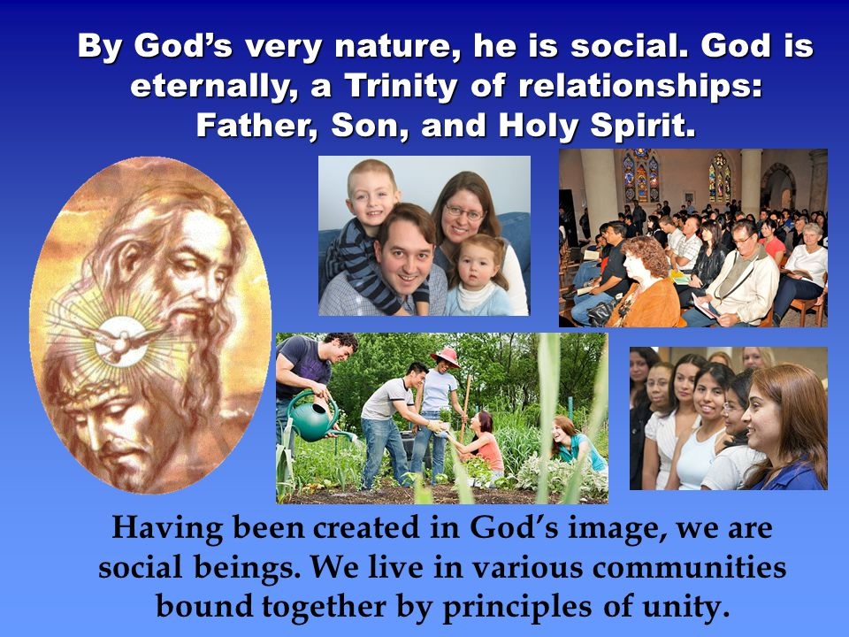 By God's very nature, he is social