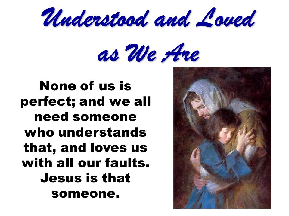 Understood and Loved as We Are