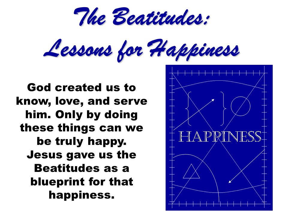 The Beatitudes: Lessons for Happiness