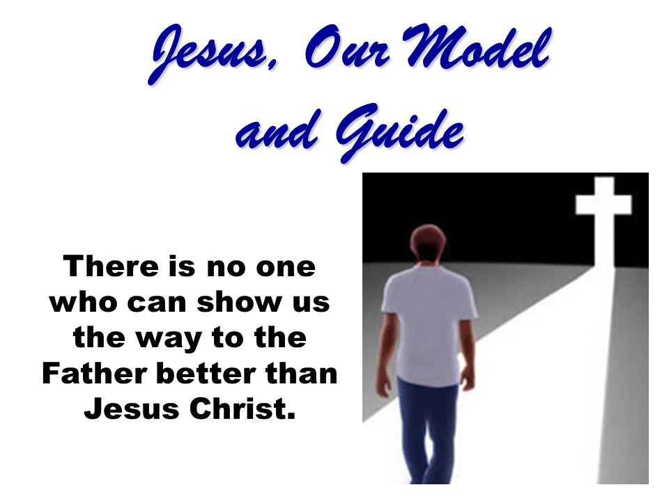 Jesus, Our Model and Guide