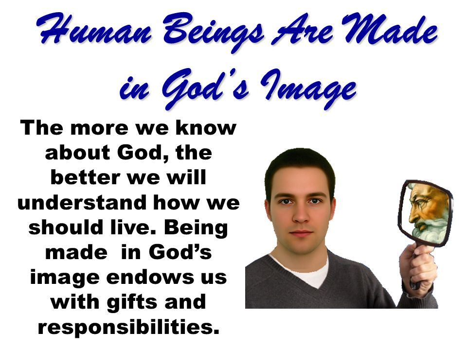 Human Beings Are Made in God's Image