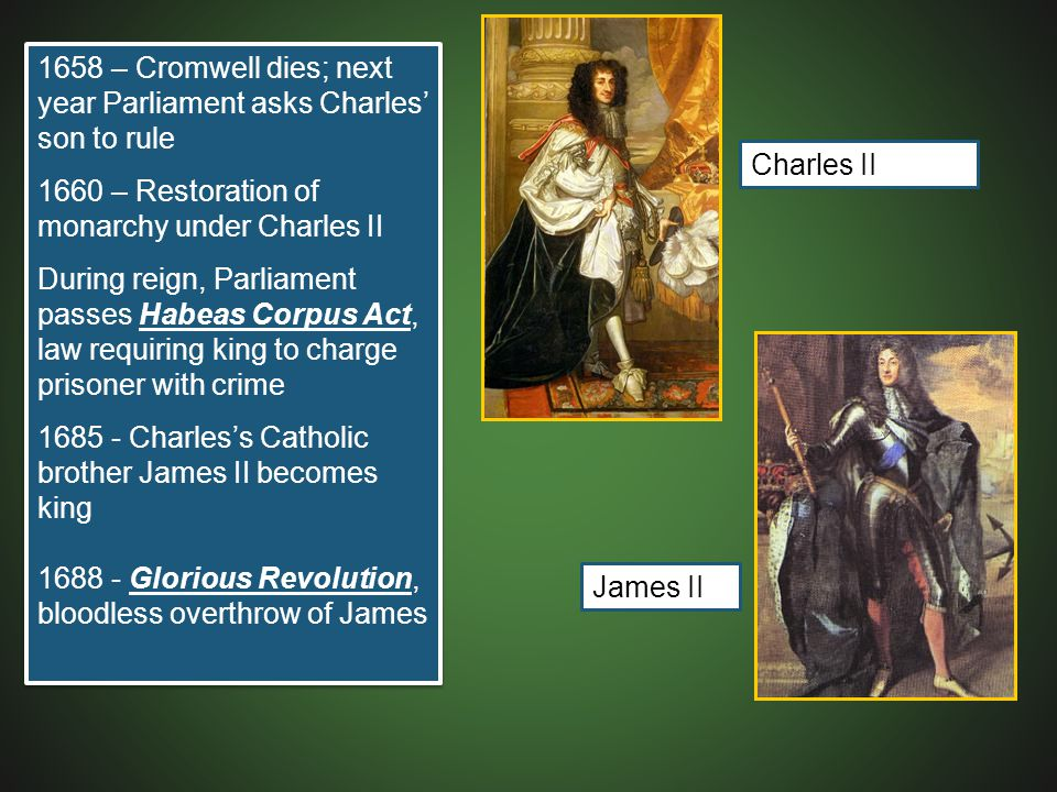1658 – Cromwell dies; next year Parliament asks Charles' son to rule