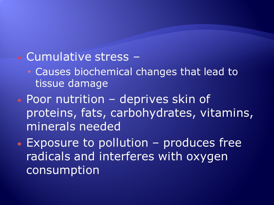 Cumulative stress – Causes biochemical changes that lead to tissue damage.