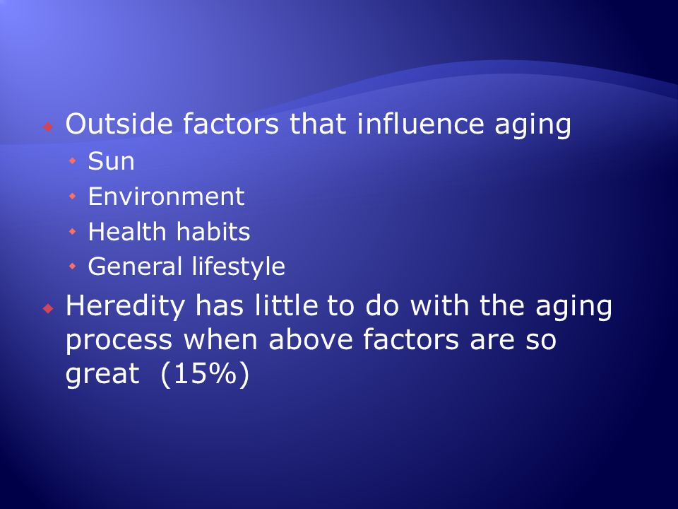 Outside factors that influence aging