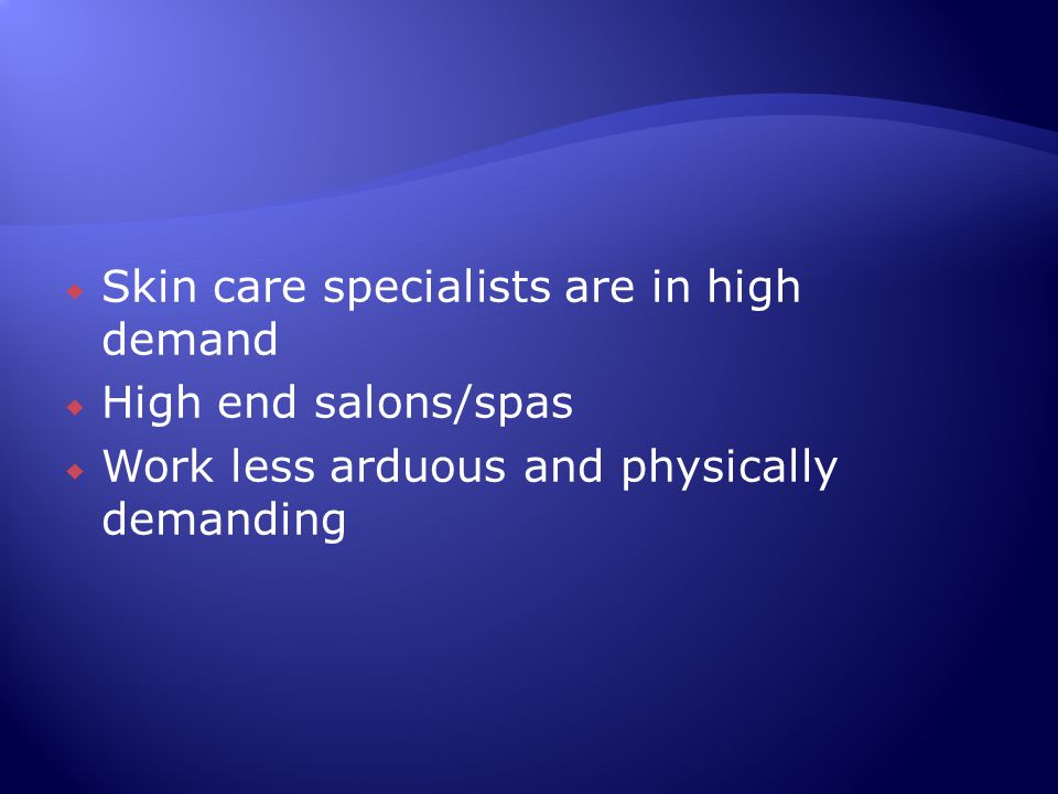 Skin care specialists are in high demand