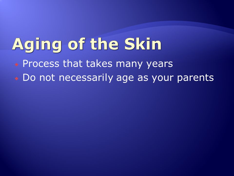 Aging of the Skin Process that takes many years