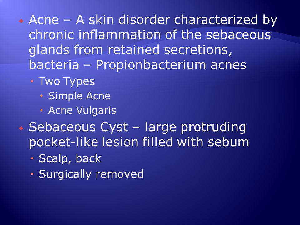Sebaceous Cyst – large protruding pocket-like lesion filled with sebum